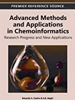 Advanced Methods and Applications in Chemoinformatics: Research Progress and New Applications Front Cover