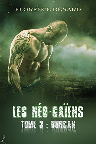 Duncan: Saga de romance dystopique (Les Néo-Gaïens t. 3) (French Edition)