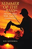 img - for Summer of the Bass: My Love Affair with America s Greatest Fish book / textbook / text book