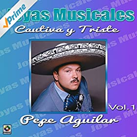 Amazon.com: Ay Que Ventanas Tan Altas: Pepe Aguilar: MP3 Downloads