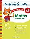 Maths premier pas Spécial école maternelle Grande section (GS : 5-6 ans)