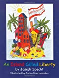 An Island Called Liberty, Specht, Joseph, 0976616009