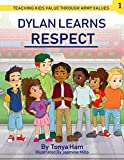img - for Dylan Learns Respect: Teaching kids value through Army Values (Value Kids) book / textbook / text book