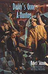 Daddy's Gone A-Hunting: A Wesley Farrell Novel (Wesley Farrell Novels)