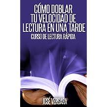 Cómo Doblar tu Velocidad de Lectura en una Tarde: Curso de Lectura Rápida (Serie de Productividad Tu Business Coach nº 1) (Spanish Edition)