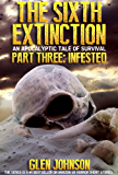 The Sixth Extinction: An Apocalyptic Tale of Survival. (The Sixth Extinction Series - An Apocalyptic Tale Book 3)
