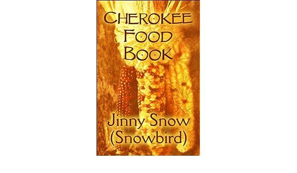 Cherokee Food Book: Jinny Snow (Snowbird): 9781615467648