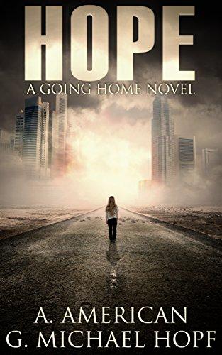 Hope: A Going Home Novel by [American, A., Hopf, G. Michael]