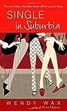 Single in Suburbia, Wendy Wax, 0553588974
