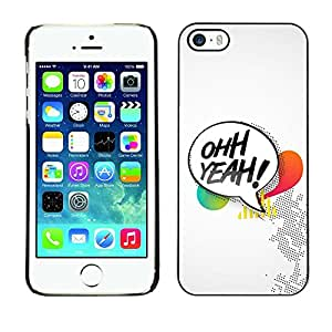 LECELL -- Funda protectora / Cubierta / Piel For Apple iPhone 5 / 5S -- Ohh Yeah Cool Message --