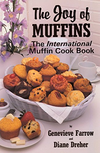 The Joy of Muffins: The International Muffin Cookbook