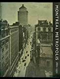 Montreal Metropole, 1880-1930, , 0773759743