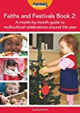 Faiths and Festivals Book 2: A month-by-month guide to multicultural celebrations around the year