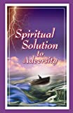 img - for Spiritual Solution to Adversity book / textbook / text book
