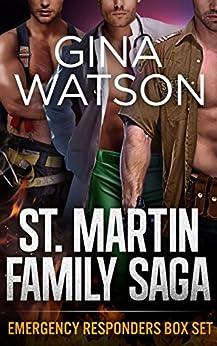 St. Martin Family Saga: Emergency Responders: Sizzle, Seize, Surge (Box Set) by [Watson, Gina]