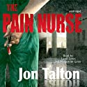 The Pain Nurse Audiobook by Jon Talton Narrated by Lloyd James, Marguerite Gavin