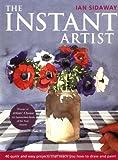 The Instant Artist, Ian Sidaway, 1843400634