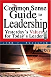 The Common Sense Guide to Leadership, John Sullivan, 059533282X