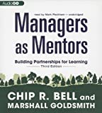 Managers as Mentors, Third Edition: Building Partnerships for Learning