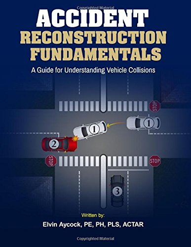 Accident Reconstruction Fundamentals: A Guide To Understanding ...