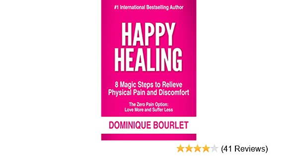 happy healing 8 magic steps to relieve physical pain and discomfort