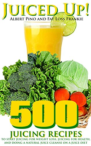 500 juicing recipes to start juicing for weight loss, juicing for