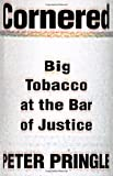 Cornered: Big Tobacco At the Bar of Justice