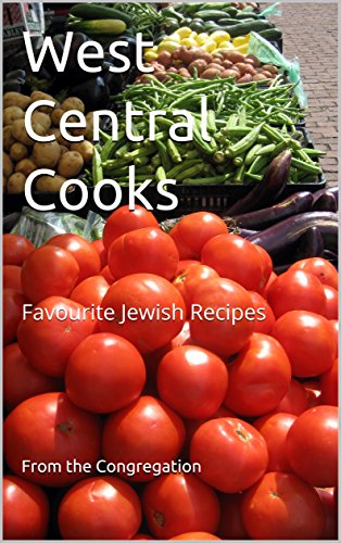 West Central Cooks: Favourite Jewish Recipes by From the Congregation