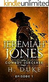 Jeremiah Jones Cowboy Sorcerer: Episode 1 (Cowboy Sorcerer serial)