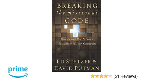 Breaking the missional code your church can become a missionary in breaking the missional code your church can become a missionary in your community ed stetzer david putman 9780805443592 amazon books fandeluxe Choice Image