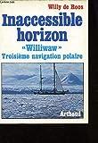 "Inaccessible horizon : "" Williwaw "", troisième navigation polaire"