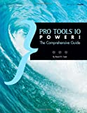 Pro Tools 10 Power!: The Comprehensive Guide