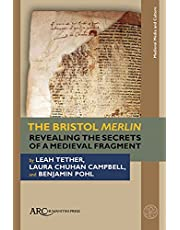The Bristol Merlin: Revealing the Secrets of a Medieval Fragment