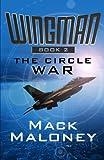 The Circle War, Mack Maloney, 1480443948