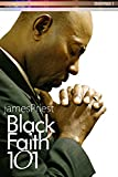 Black Faith 101 (PraiseNet Essentials Book 1)