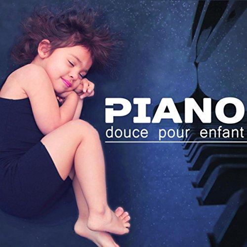 - Piano douce pour enfant (Dodo musique, Berceuse pour dormir, Relaxation pour une nuit paisible, Endormisement classique en douceur)