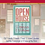 Open House: Of Family, Friends, Food, Piano Lessons, and the Search for a Room of My Own | Patricia Williams