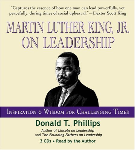 Martin Luther King Jr., on Leadership: Inspiration and Wisdom for Challenging Times