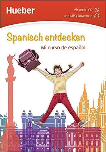Spanisch entdecken. Mi curso de español. Buch mit Audio-CD ...