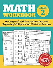 Math Workbook Grade 2: 100 Pages of Addition, Subtraction, and Beginning Multiplication, Division, Fraction (M