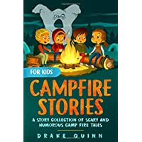 Campfire Stories for Kids: A Story Collection of Scary and Humorous Camp Fire Tales