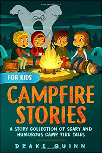 Campfire Stories for Kids: A Story Collection of Scary and