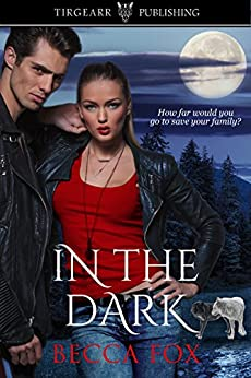 In the Dark by [Fox, Becca]