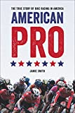 img - for American Pro: The True Story of Bike Racing in America book / textbook / text book