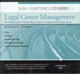 Sum and Substance Audio on Legal Career Mgmt: The Hidden Legal Job Market; Major Employer Complaints; Solo Practice Success