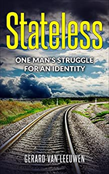 Stateless: One Man's Struggle for an Identity by [van Leeuwen, Gerard]