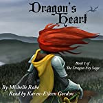 Dragon's Heart: The Dragon Fey Saga, Book 1 | Michelle Rabe