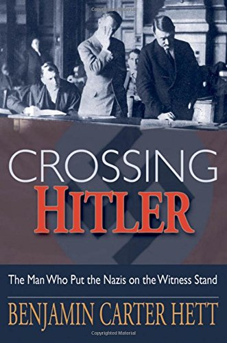 Download Crossing Hitler: The Man Who Put the Nazis on the Witness Stand ebook