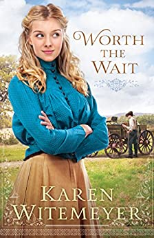 Worth the Wait (Ladies of Harper's Station): A Ladies of Harper's Station Novella by [Witemeyer, Karen]