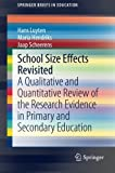 School Size Effects Revisited : A Qualitative and Quantitative Review of the Research Evidence in Primary and Secondary Education, Luyten, Hans and Hendriks, Maria, 331906813X
